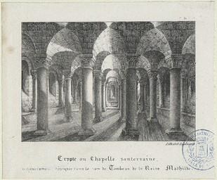 Crypte ou chapelle souterraine, vulgairement désignée sous le nom de Tombeau de la Reine Mathilde | Engelmann, Godefroy (1788-1839)